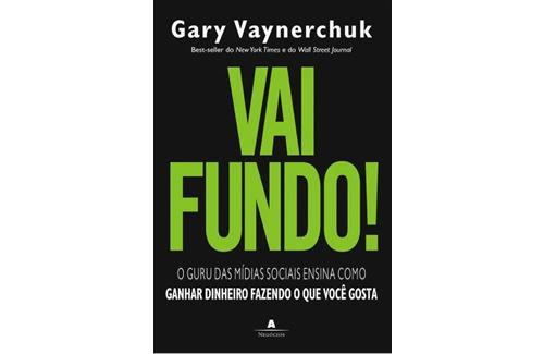 Vai Fundo! Gary Vaynerchuk