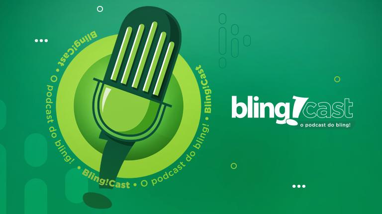 Escute o Blingcast, o podcast do Bling!