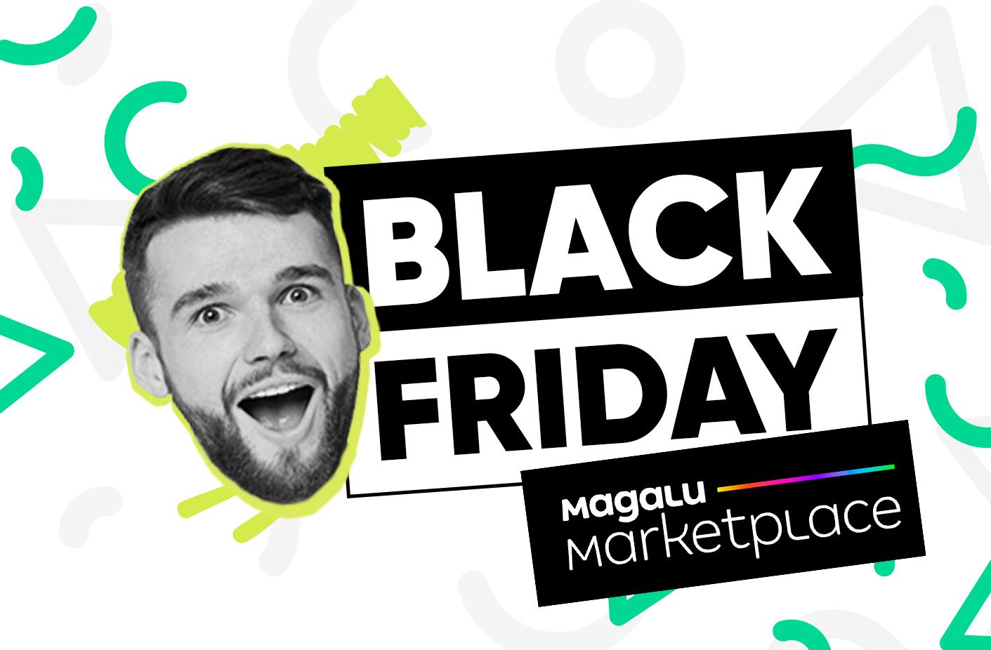 Black Friday no Magalu Marketplace: cadastre suas melhores ofertas!