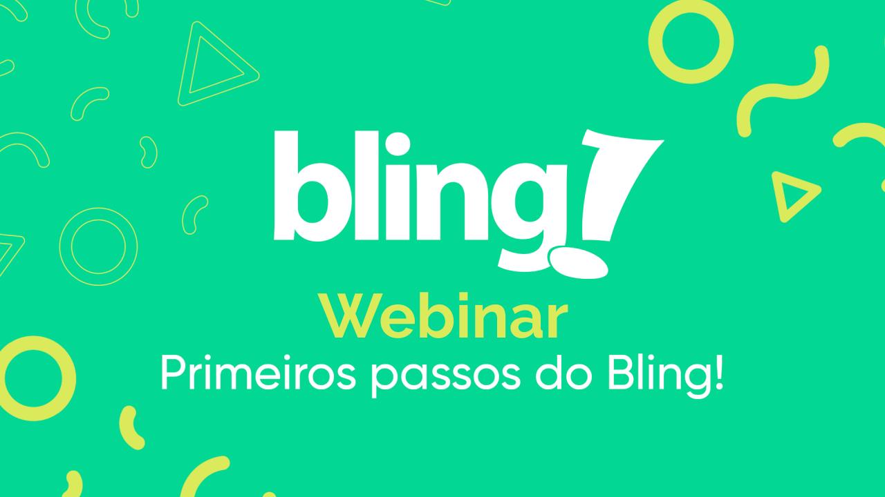 Webinar do Bling: Melhore a sua experiência no Bling com essa jornada!